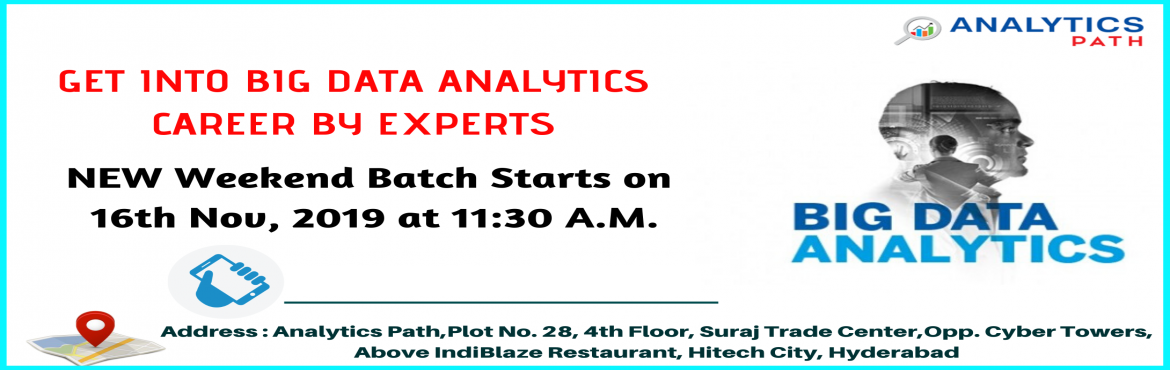 Book Online Tickets for New Weekend Batch On Big Data Analytics , Hyderabad. Enroll For New Weekend Batch On Big Data Analytics To Transform Into Experts By Analytics Path From 16TH Nov @ 11:30 AM, Hyd Course Overview  Data Scientist are the Professionals who can analyze and explain complex digital data where they can organiz