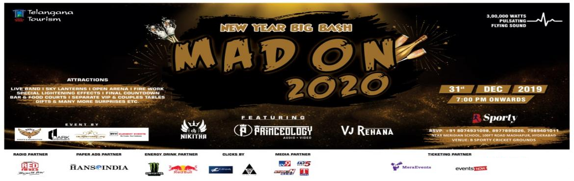 Book Online Tickets for New Year Big Bash MAD On 2k20, Hyderabad. Hyderabad Biggest New Year Celebration \