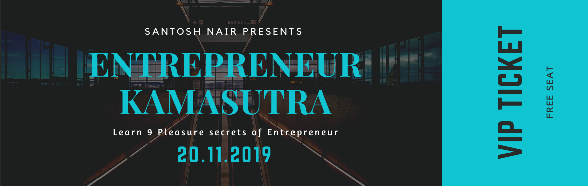 Book Online Tickets for Entrepreneur KamaSutra , Mumbai. Being successful often means learning from those who have already achieved their goals. Having a mentor is an amazing blessing to an entrepreneur, but not everyone can find one in person. If you haven't yet found your personal business guru....