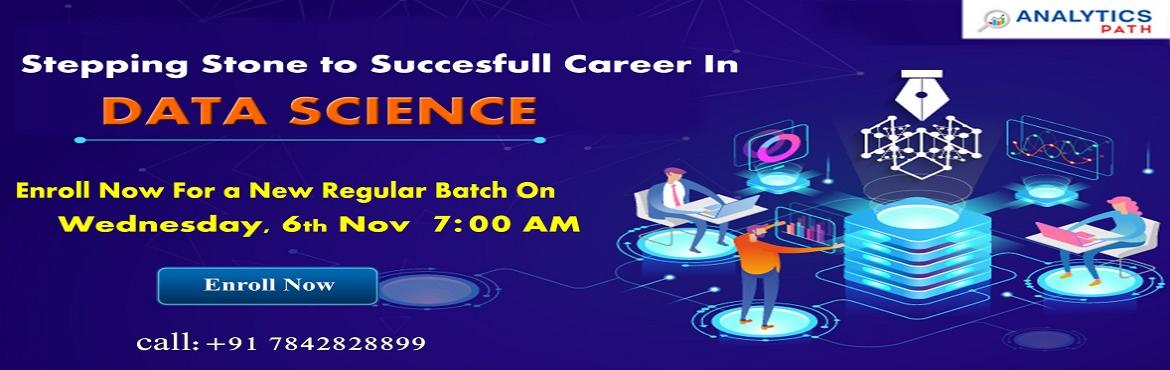 Book Online Tickets for  Grab On Data Science Training New Regul, Hyderabad. Grab On Data Science Training New Regular Batch by Veteran Analytics Experts at Analytics Path On 6th Nov, 7 AM, Hyderabad About The New Regular Batch: Data Science Training in Hyderabad at the Analytics Path training institute is providing the best