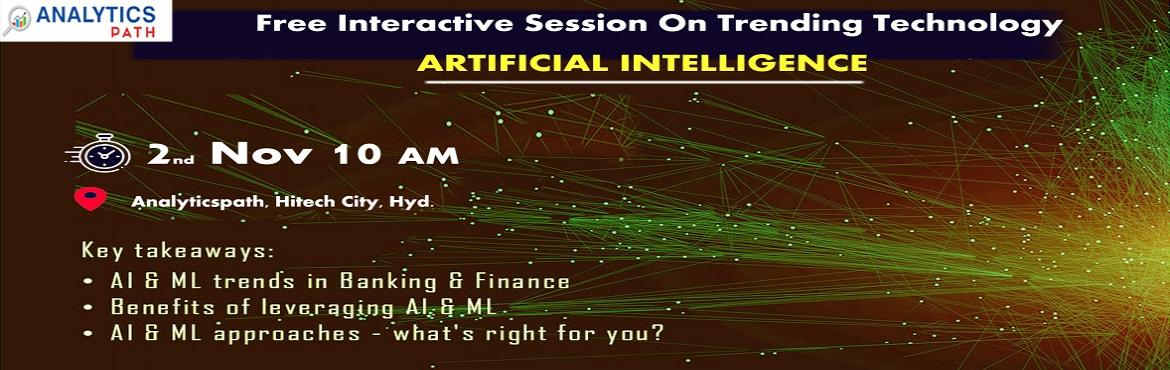 Book Online Tickets for Attend For Free Interactive Session on A, Hyderabad.  Attend For FreeInteractive Session By Analytics Path Scheduled On 2nd Nov @ 10 AM, Hyderabad. Planning at making a career in the advanced profession of Artificial Intelligence? Work towards building a promising career in this advanced an