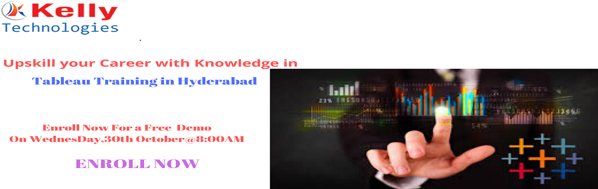 Book Online Tickets for Begin Your Career In Tableau With Kelly , Hyderabad. Begin Your Career In Tableau With Kelly Technologies Tableau Training-Register For Free Demo Session Starts On Wednesday, 30th Octber@8AM, In Hyderabad. About The Demo- Tableau is considered to be the most powerful business intelligence tool fo