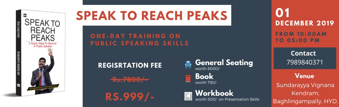 Book Online Tickets for Training on Public Speaking, Hyderabad. This is Dr Maheepathi from Speak to Reach Peaks Academy Pleased to announce the Public Speaking Workshop in Hyderabad! WHO IS THIS WORKSHOP FOR?  Entrepreneurs Aspiring Entrepreneurs Start-ups Professionals Coaches Trainers  The power of your v
