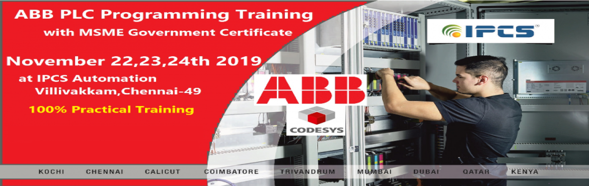 Book Online Tickets for ABB PLC training with Government certifi, Chennai. ABB PLC training with Government certification IPCS Conducts 3 Days training program on ABB PLC Programming Model number - PM556-TP-ETH  Rare opportunity! Don't Miss! Limited seats!  Date – Nov 22