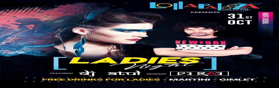 Book Online Tickets for Ladies Night Feat.  DJ ATUL | Thu. 31st , Pune. <img class="|1170|370|?|e36a3ec6eacf02789f051be43d52132a|False|UNLIKELY|0.3607538044452667