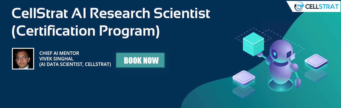 Book Online Tickets for CellStrat AI Research Scientist (Certifi, New Delhi. PROGRAM DESCRIPTION This 4 months program is designed to create globally eminent AI Scientists with world-class expertise and R&D orientation. One might say it is similar to doing a \