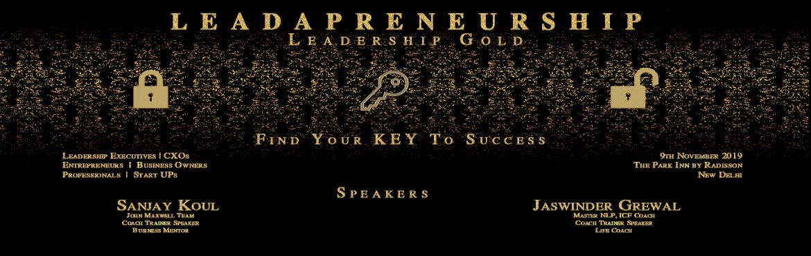 Book Online Tickets for Leadapreneurship - Leadership GOLD, New Delhi. Oslaast Consulting proudly presents Session 2 for Leadapreneurship Series to be held on 9th November 2019, in New Delhi. Highlights of the program is the leaders will be able to explore themselves, unlearn the processes which they are programme