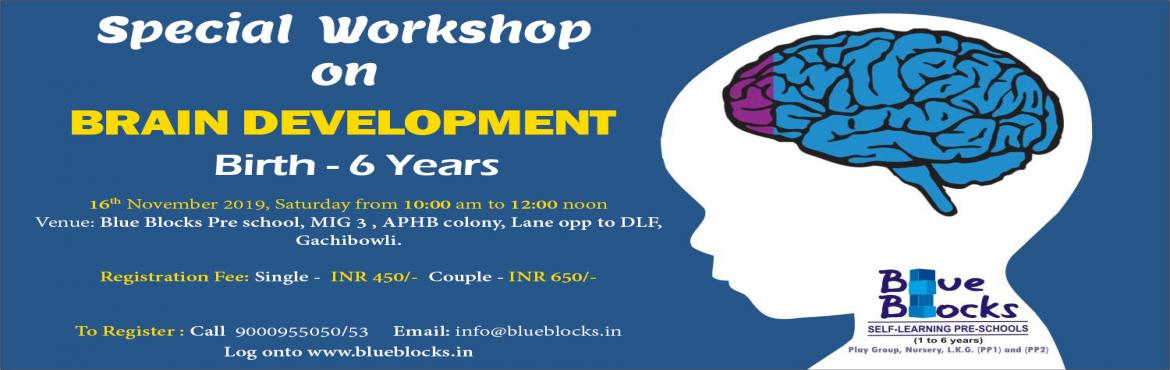 Book Online Tickets for Brain Development Workshop , Hyderabad. Birth to 6 years, also known as the formative years for a young individual\'s development, is the most important phase of life. These 6 years determine the individual personality and what she is given by all her life. In order to understand the vario