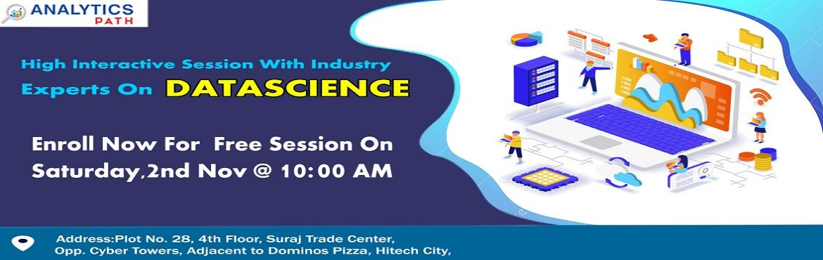 Book Online Tickets for Book Your Seat For Data Science Free Int, Hyderabad. Book Your Seat For Data Science Free Interactive Session By Experts At Analytics Path, On 2nd Nov 2019 @ 10 AM, Hyderabad About TheData ScienceInteractive Session: The booming job opportunities in the domain of Data Science are evident to