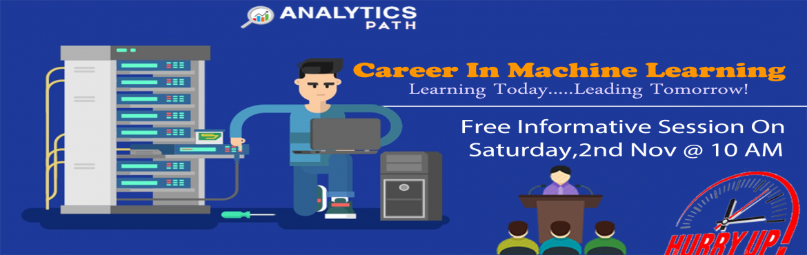 Book Online Tickets for Its Time To Register For Machine Learnin, Hyderabad. Its Time To Register For Machine Learning Free Interactive Session With Experts From IIT & IIM At Analytics Path On 2nd Nov 2019 @ 10 AM Hyderabad About The Event: Analytics Path with the intent to elevate the rising demand for Machine Learning e