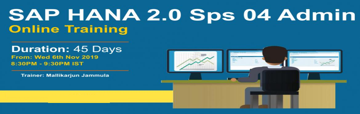Book Online Tickets for SAP HANA 2.0 sps 04 Administration, Hyderabad. SAP HANA AdminOnline Training Duration: 45 Days Wed 6th Nov 2019 – 8:30 PM IST Training by Mr. Mallikarjun Jammula HANA Architect with 17 years of SAP Expertise. Handling a wide range of clients in project implementations. Has Delivered c