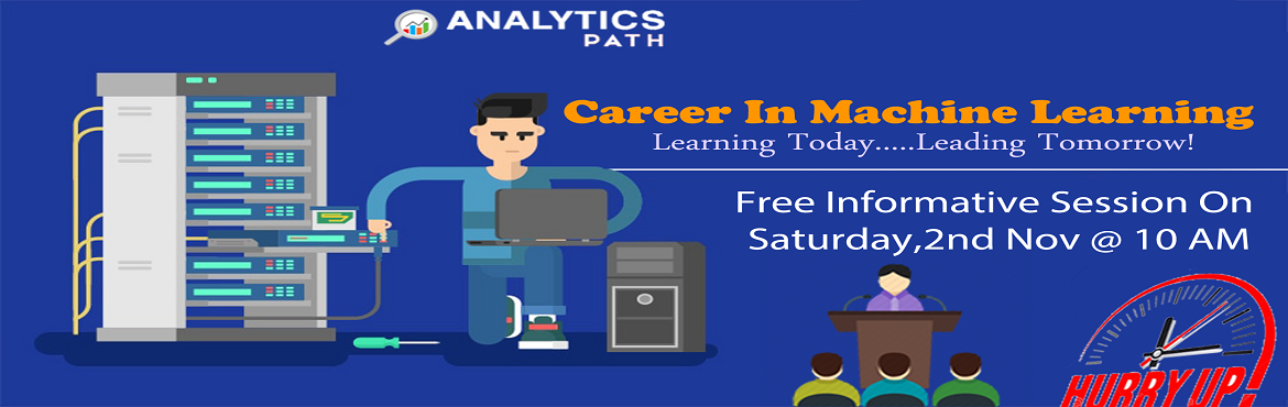 Book Online Tickets for Its Time To Register For Machine Learnin, Hyderabad. Its Time To Register For Machine Learning Free Interactive Session With Experts From IIT & IIM At Analytics Path On 2nd November @ 10 AM, Hyderabad About The Event: Analytics Path with the intent to elevate the rising demand for Machine Learning