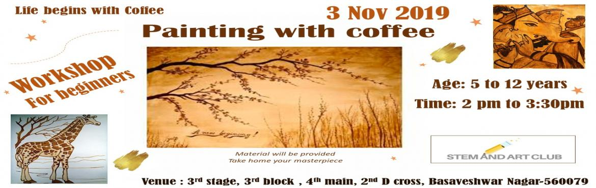 Book Online Tickets for Painting with Coffee, Bengaluru.   A new beginning for kids of age 5 to 12 years.   Did you ever wonder if you could brew your painting! Yes, we are talking about painting with coffee!   Growing up years, art & crafts and paintings were a big part of our life. We