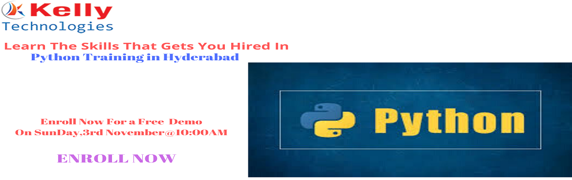 Book Online Tickets for Book Your Seat For Python Free Demo Sess, Hyderabad. Book Your Seat For Python Free Demo Session By Experts At Kelly Technologies Scheduled On 3rd November @ 10 AM In Hyd. About The Demo: Kelly Technologies with the intent of enlightening the knowledge among the job seeking aspirants regarding the scop