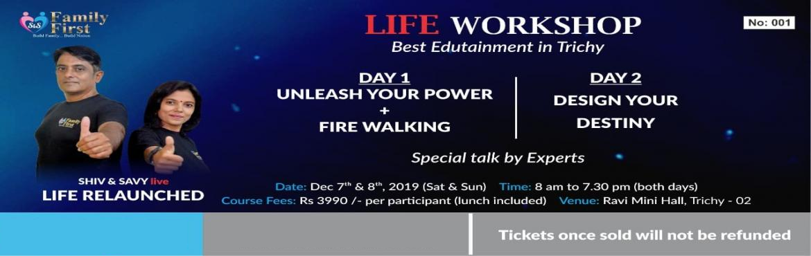 Book Online Tickets for LIFE WORKSHOP in Trichy on Dec 7th and 8, Tiruchirap. Best Edutainment show in Trichy
