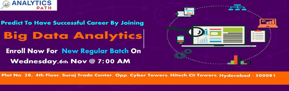 Book Online Tickets for Get Enrolled For New Regular Batch on Bi, Hyderabad. Get Enrolled For New Regular Batch on Big Data Analytics Transit into Experts-By Analytics Path Commencing From 6th Nov 7 AM Hyderabad About The Workshop: Big Data Analytics Training in Hyderabad at the Analytics Path training institute is providing