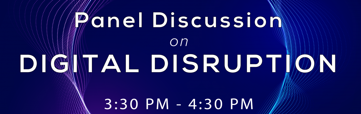 Book Online Tickets for Panel Discussion, Bengaluru. Topic: Digital Disruption The world of business raises and nurtures the brave and the daredevils. It is the world that makes the future. We bring to you this wonderful opportunity where you can interact with the industry experts to understand and lea