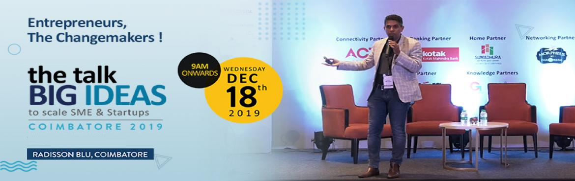 Book Online Tickets for the talk BIG IDEAS Coimbatore 2019, Coimbatore.  the talk, a new media & thought leadership platform.  the talk is organizing a  conversation,the talk BIG IDEAS Coimbatore 2019 that invites key leaders, experts & stakeholders from business frate