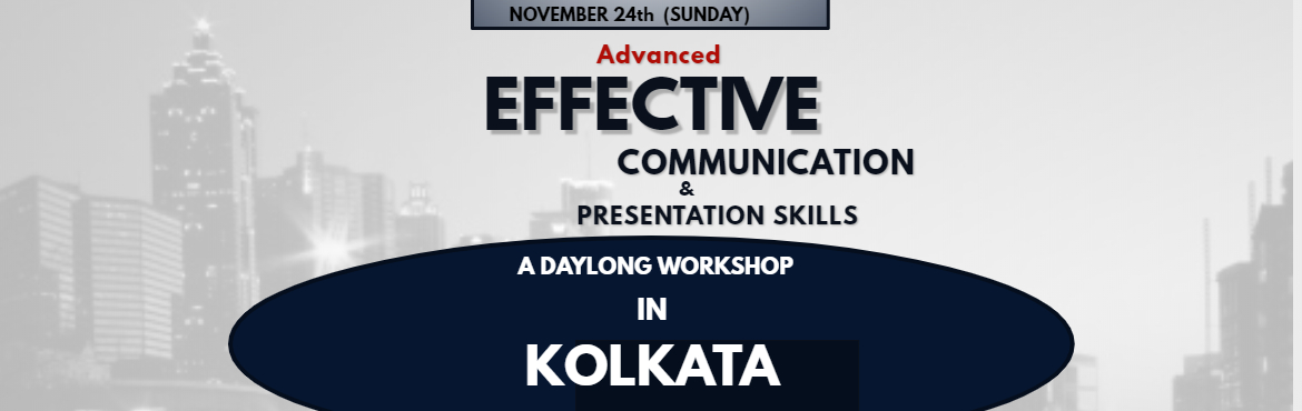 Book Online Tickets for Advance Effective Communication and Pres, Kolkata.  A Power Packed Full Day Workshop onNovemer 24th @The Spring Club Workshop Content:   CREATING SELF AWARENESS BOOSTING SELF CONFIDENCE MAJOR ELEMENTS OF COMMUNICATION VERBAL COMMUNICATION & NON VERBAL COMMUNICATION VOICE MODULAT