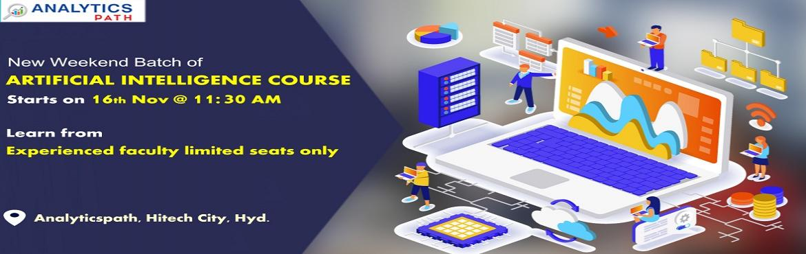 Book Online Tickets for Register For New Weekend Batch On AI By , Hyderabad. Register For New Weekend Batch On AI By Experts From IIT & IIM At Analytics Path Commencing From 16th Nov, 11:30 AM, Hyd About The New Weekend Batch: The technology of Artificial Intelligence shortly referred to as AI has come across a long way o