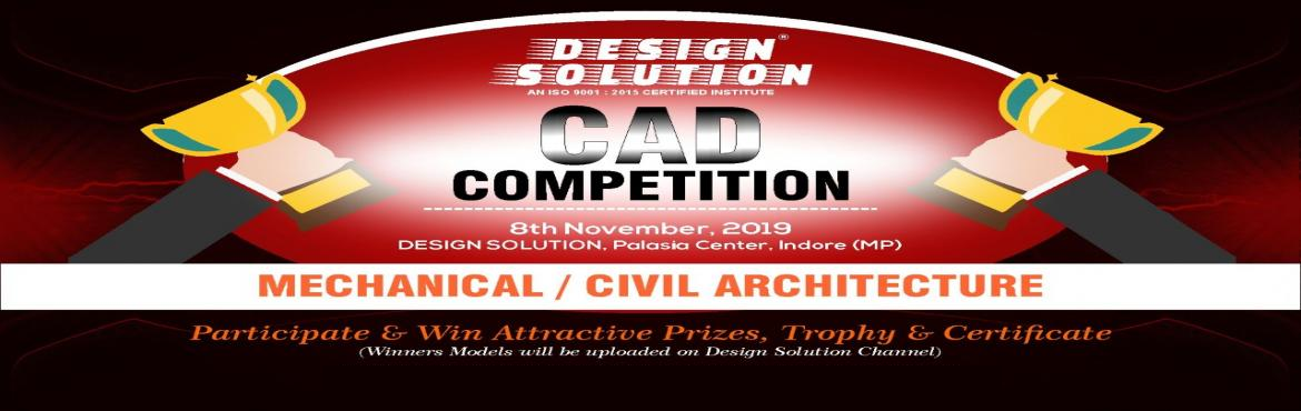 Book Online Tickets for Free CAD Competition  Design Solution, Indore.  Free CAD Competition | Design Solution Design Solutionis going to organizing CAD Competition for Mechanical, Civil and Architectural Students.