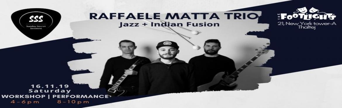 Book Online Tickets for The Raffaele Matta Trio, Ahmedabad. The Raffaele Matta Trio Live After the grand success of The Blind Orchestra X Ahmedabad, Sunday Secret Sessions is proud to organise and produce The Raffaele Matta Trio Live all the way from Italy!  8PM- 10PM You\'ll hear elements of Drum & Bass,