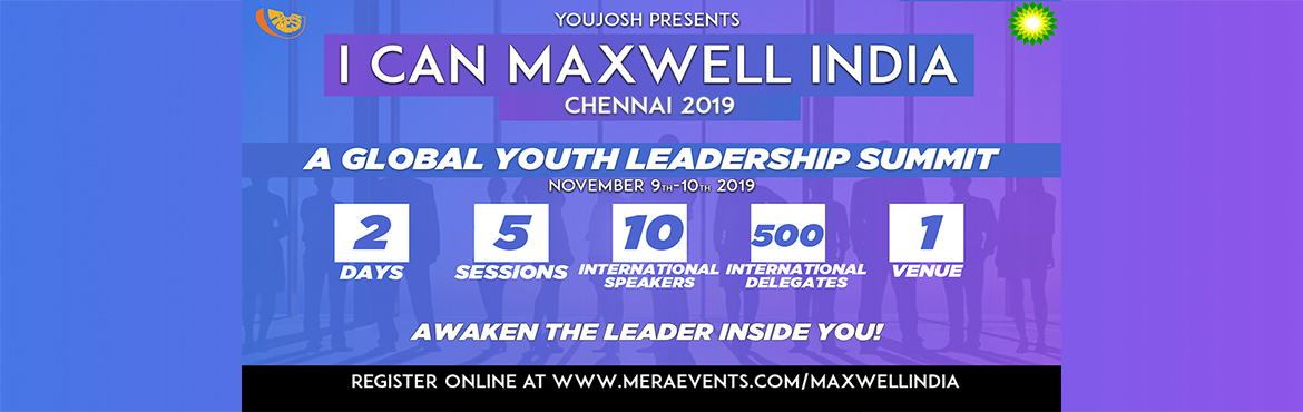 Book Online Tickets for I CAN MAXWELL INDIA LEADERSHIP SUMMIT - , Chennai.