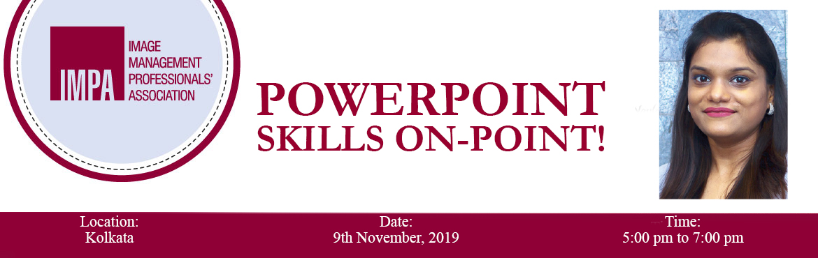 Book Online Tickets for Powerpoint  Skills On-Point, Kolkata.   ABOUT - Pallavi Agarwal   Pallavi Agarwal is a qualified Company Secretary on her way to making a mark as an Image Consultant. She is also the chapter secretary of IMPA Kolkata chapter. She is a graphic designer and holds extensive knowle