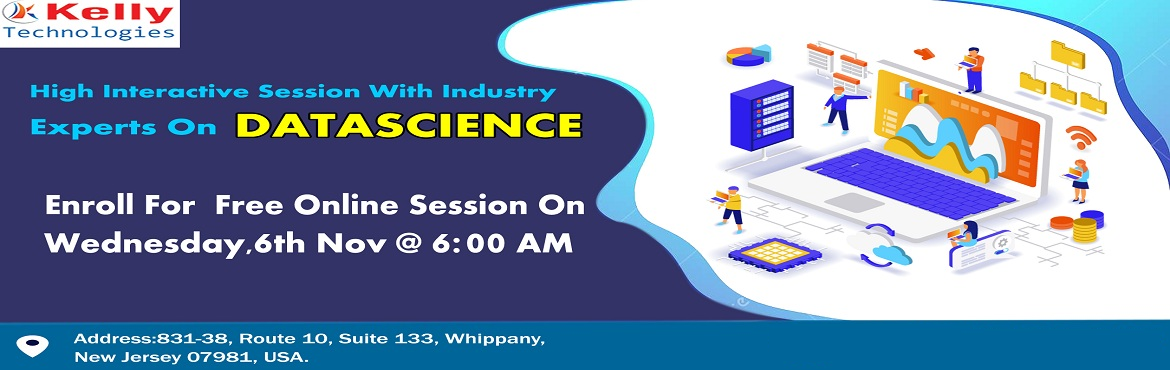 Book Online Tickets for Attend Free Data Science Online Demo Ses, New York. Attend Free Data Science Online Demo Session To Kick Start Your Dream Career In 2019-By Kelly Technologies On 6th Nov 2019 @6 AM (IST) About The Demo Session: Data science is a multifaceted field used to gain insights from complex data. This Demo Ses
