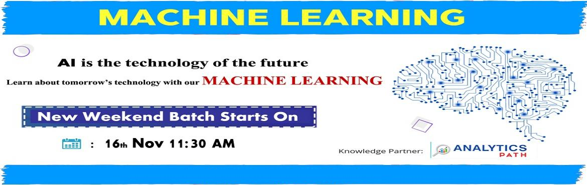 Book Online Tickets for Enroll For New Weekend Batch On Machine , Hyderabad. Enroll For New Weekend Batch On Machine Learning & Shape Your Career Dream To Reality By Analytics Path On 16th Nov, 11:30 AM In Hyd. About The Event: Machine Learning has emerged out becoming a forefront of technology in the analytics domain. Al