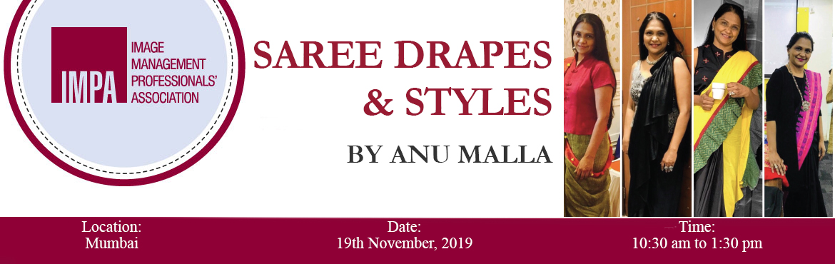 Book Online Tickets for Saree drapes and styles by Anu Malla, Mumbai.   ABOUT the expertAnu Malla is the founder of A Nuovo Image, she is the chapter president for IMPA - Mumbai Chapter, an Image Consultant, corporate trainer, and a curator, speaker coach - TEDx EMWS. Anu mentors individuals/groups to transform th
