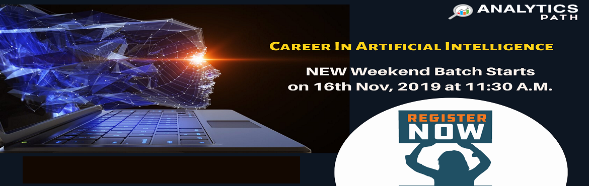 Book Online Tickets for Sign Up For New Weekend Batch On AI Trai, Hyderabad. Sign Up For New Weekend Batch On AI Training-By Experts From IIT & IIM At Analytics Path Commencing From 16th Nov, 11:30 AM, Hyderabad About The Program- Artificial Intelligence is among the most progressing technologies across the analytics doma
