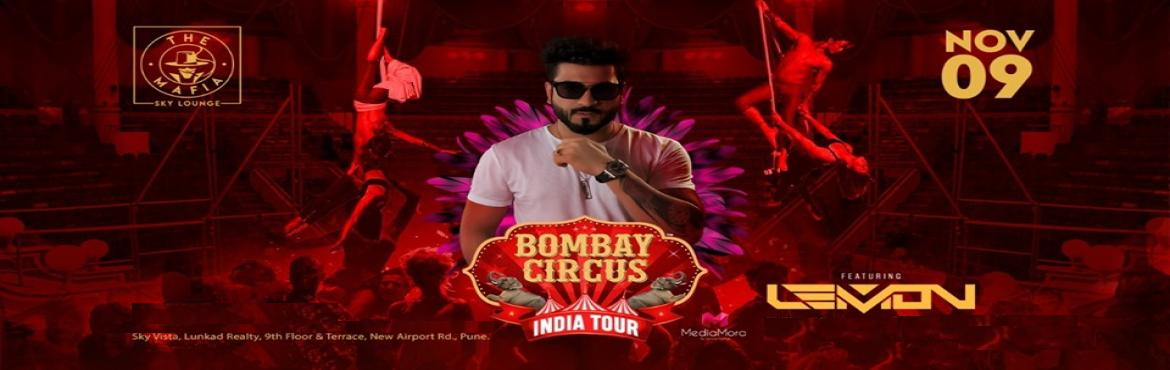 Book Online Tickets for Bombay Circus India Tour ft. DJ Lemon at, Pune.  Attention all BOMBAY CIRCUS fans !       Here we go LIVE with Second Edition of #BOMBAYCIRCUS Dubai-India TOUR    #ft No.1 Bollywood DJ of India Dj Lemon   Here\'s second city announcement, so #Dubai be ready on 9th November at The Mafia   .