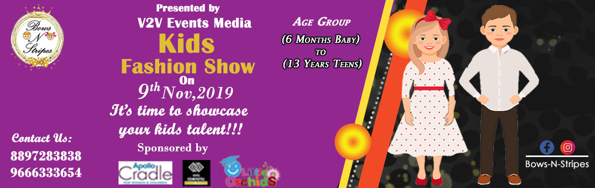 Book Online Tickets for Kids Fashion Show, Hyderabad.  Age Group :-  (6 month - 13 years)