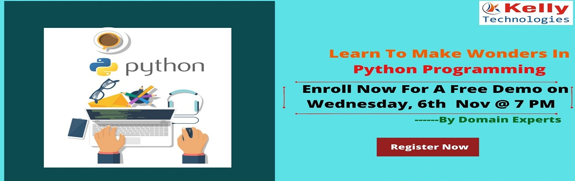 Book Online Tickets for Free Interactive Python Online Demo At K, Newark. Free Interactive Python Online Demo At Kelly Technologies On 6th Nov 2019 @ 7 PM (IST) Registration Is In Process  Right time to get transition into the world of Python to leverage growth and get advanced in career  Python is the most demanded progra