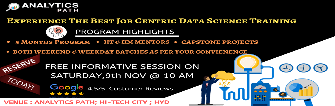 Book Online Tickets for Data Science Free Interactive Session Wi, Hyderabad. Data Science Free Interactive Session With IIT & IIM Experts On 9th Nov @ 10 AM By Analytics Path. Reserve Your Seat. About The Interactive Session: Data Science is among the most widely used business analytics software development application. T