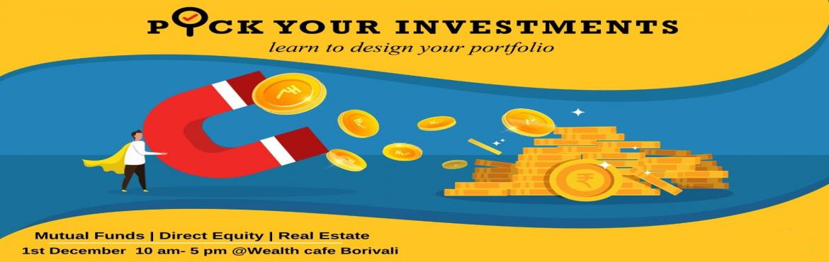 Book Online Tickets for Pick your Investments, Mumbai. Many of you guys are investing your money regularly, you probably have a financial plan in place and are investing your money for your goals. But what next? Do you know how to select the right Mutual Fund Scheme which is right for your goals? or you