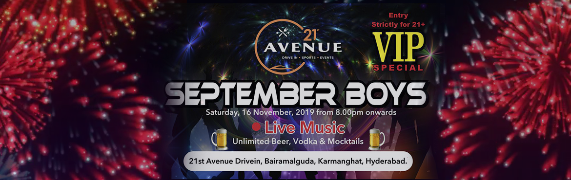 Book Online Tickets for Live Music Band at 21st Avenue, Hyderabad. Get ready to pump yourself with Music Band September Boys going live at @21st Avenue with Unlimited Beer, Mocktails & Food @Rs.899
