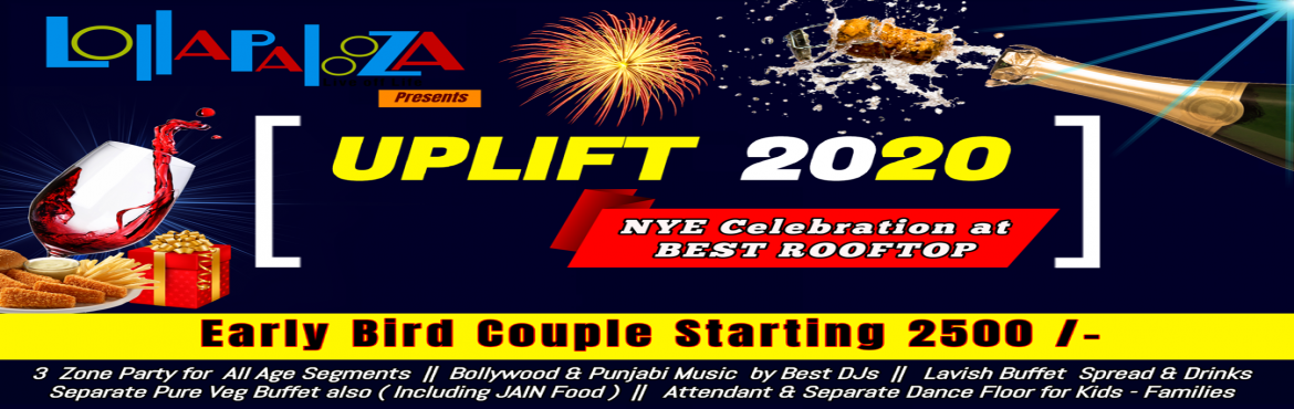 Book Online Tickets for UPLIFT  2020  || NYE Celebration at BEST, Pune. UPLIFT 2020– NYE Celebration at Best Rooftop in Town This NYE 2020 , Pune\'s best roof top venue is Back again with Big Celebration Plan for all. Lollapalooza, Magnum Opus and Bay leaf Bistro Presents "|1170|370|?|e24fa6f4f41c57ed8bbae58b0e1f72b0|False|UNLIKELY|0.35107260942459106