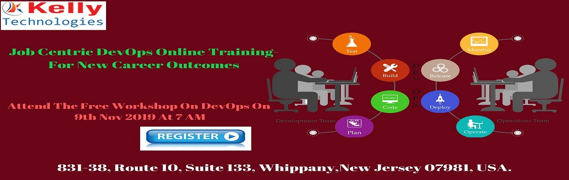 Book Online Tickets for Attend The Free Demo on DevOps Online Tr, Newark. Attend The Free Demo on DevOps Online Training & Plan Your Career to Perfection-By Kelly Technologies on 9th Nov 2019 @ 7 AM (IST) About The Demo- Attend the Free DevOps Demo organized by the Kelly Technologies in collaboration with the DevOps in