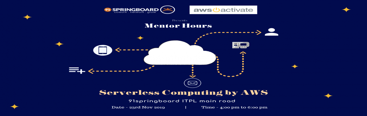 Book Online Tickets for Mentor Hours - Serverless computing by A, Bengaluru. 91springboard in association with AWS presents Mentor Hours on Serverless Computing. What are Mentor Hours Sessions: Mentor Hours sessions are a roundtable event where an expert mentors guide interested entrepreneurs/want-repreneurs on various querie