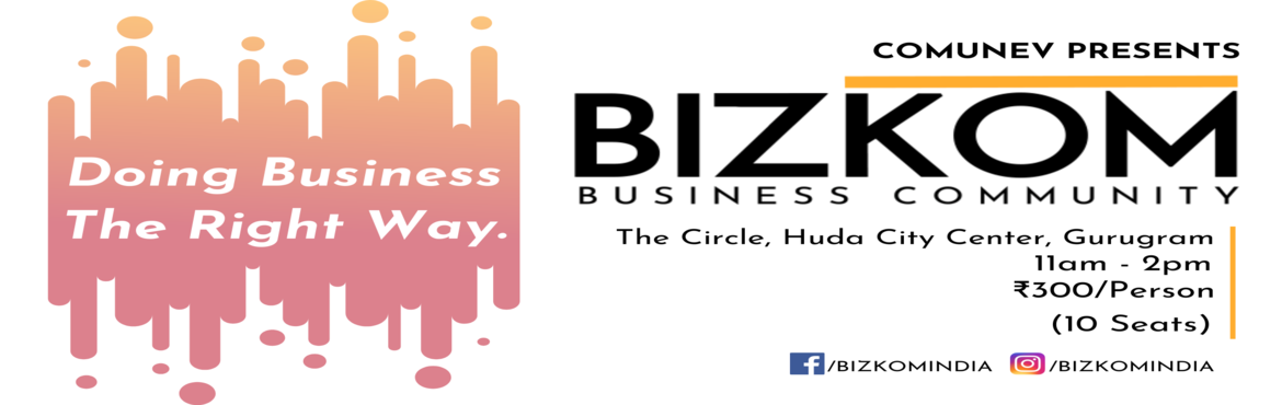 Book Online Tickets for Bizkom - Business Networking, Gurugram. Bizkom is a business community that organizes business networking events in Delhi on weekends.Do you  Want to get new business clients? Want to meet other business people from your city? Want to find new partners and business opportunities? Want to i