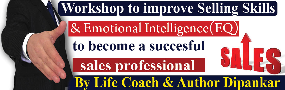 Book Online Tickets for Saturday workshop to improve Selling Ski, Hyderabad. Saturday workshop to improve Selling Skills and Emotional Intelligence to improvesales figures and become asuccessful Sales Professional Morning Session: 10am -1pm, (Lunch Break: 1- 2) Post Lunch: 2pm-5pm Selling is all about converting b