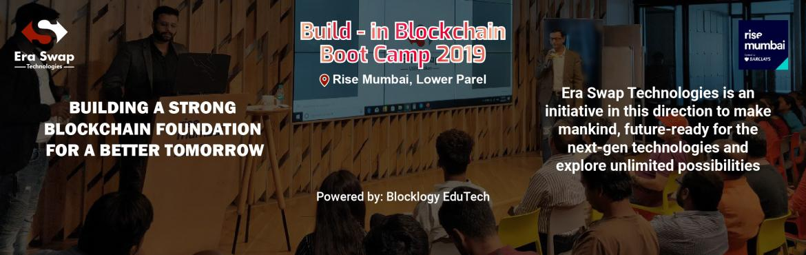 Book Online Tickets for Build-In-Blockchain Boot Camp 2019, Mumbai. Event Information: Build in Blockchain BootCamp is an exclusive BootCamp program on Blockchain and its applications in FinTech Industry. Here Team Era Swap will explain the fundamentals and foundation of Blockchain to all beginners as well as experts