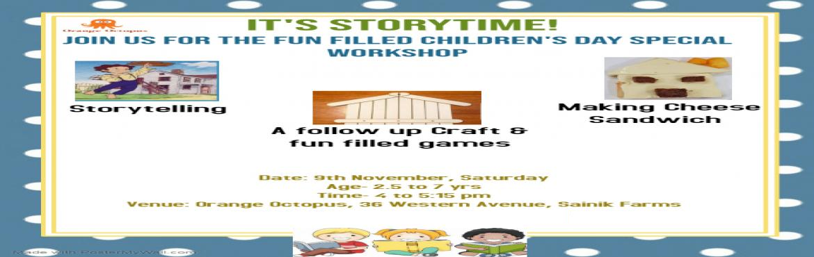 Book Online Tickets for Childrens Day Special Storytime at Orang, New Delhi. Workshop Includes:- Storytelling - Adventures of Tom Sawyer Cold Cooking- will make cheese Sandwich 1 Craft- Related to story 2 Games- Magnetic Maze & transferring Orbeez balls.