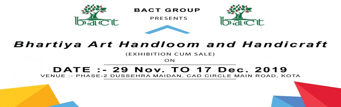 Book Online Tickets for Bhartiya Art Handloom and Handicraft (Ex, Kota. This is a Bhartiya Handloom & Handicraft (Exhibition cum Sale) which will take place from 29 Nov 2019 to 17 Dec 2019 at Phase - 2, Dussehra Maidan, CAD Circle Main Road, KOTA.