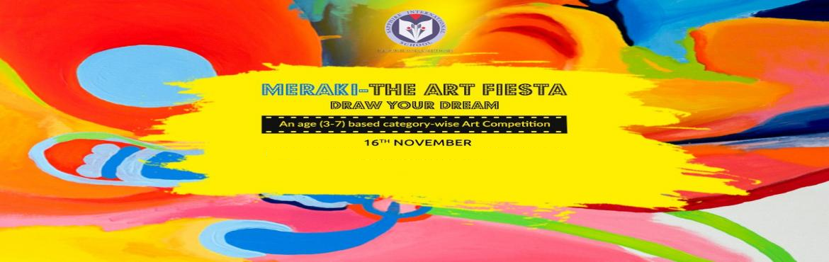 Book Online Tickets for Meraki-The Art Fiesta, Noida.  Exciting news for all the little champs around. We are organizing an art competition for various age groups on 16th November, from 9 a.m. onwards. It is going to be a lot of fun out there as kids will add wings to their imagination and creativi