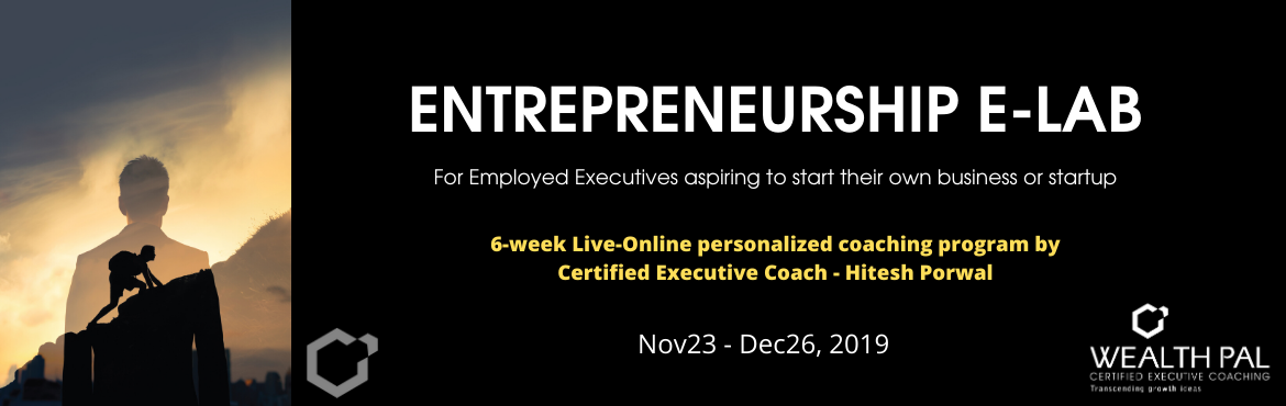 Book Online Tickets for What Business Can I Start?  A 6-Week Coa, Mumbai. Entrepreneurship E-Lab is a first of its kind completely live and online program exclusively for employed executives aspiring to start their own business or launch a startup. If you have a desire for entrepreneurial pursuit, there is a very high prob