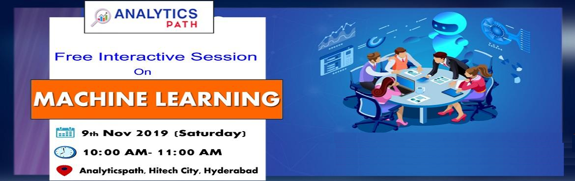 Book Online Tickets for  Time To Register For Machine Learning F, Hyderabad. Time To Register For Machine Learning Free Informative Session Scheduled On 9th Nov Saturday @ 10AM By Analytics Path, Hyderabad About The Interactive: If you are a career enthusiast in analytics Machine Learning technology then attending this Free I