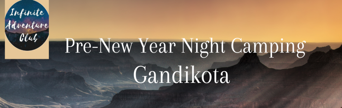 Book Online Tickets for Gandikota New Year Pre party and Night C, Gandikota. Welcome the first sunrise of 2020 from one of the iconic natural beauties of India - Gandikota. Located on the right bank of the Penna river in Andhra Pradesh, Gandikota is a village and a historical fort. It is also known as grand canyon of India .
